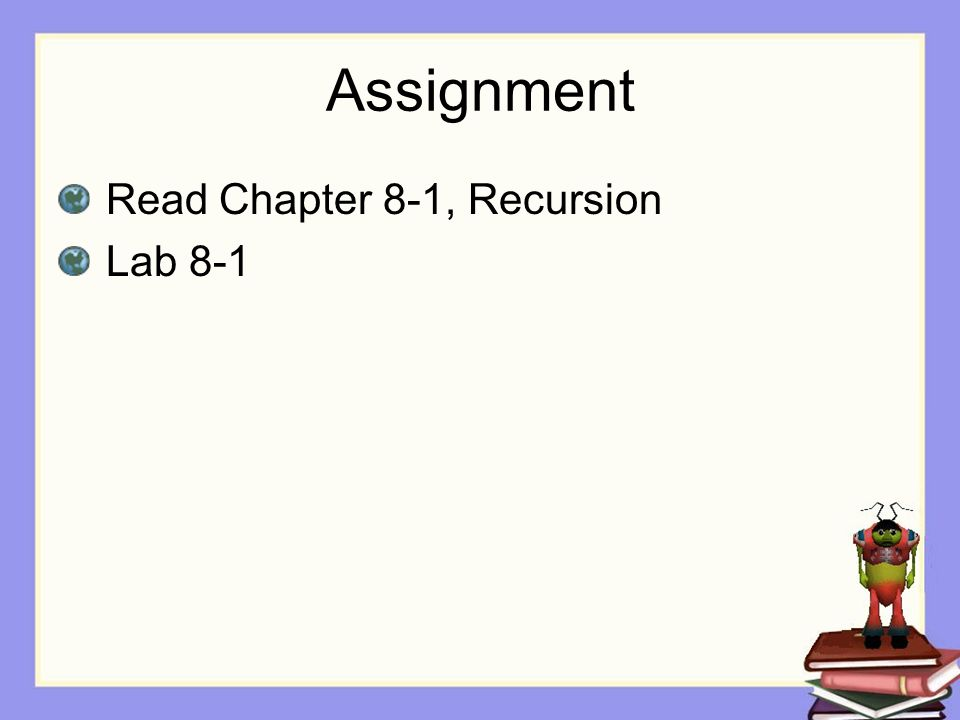 Assignment Read Chapter 8-1, Recursion Lab 8-1