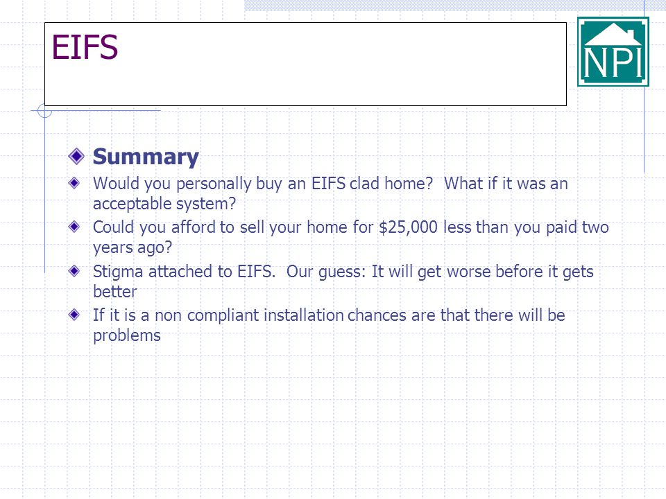 EIFS Summary. Would you personally buy an EIFS clad home What if it was an acceptable system