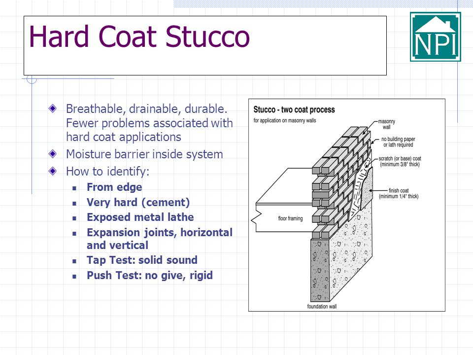 Hard Coat Stucco Breathable, drainable, durable. Fewer problems associated with hard coat applications.