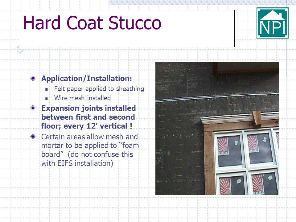 Hard Coat Stucco Application/Installation: