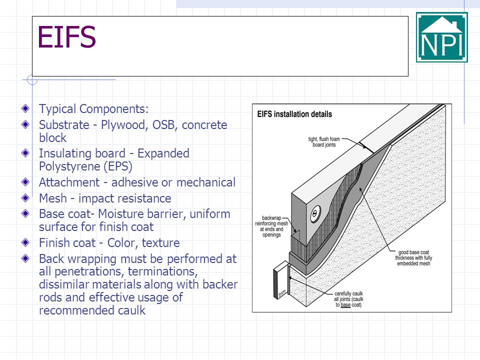EIFS Typical Components: Substrate - Plywood, OSB, concrete block
