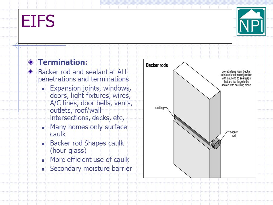 EIFS Termination: Backer rod and sealant at ALL penetrations and terminations.