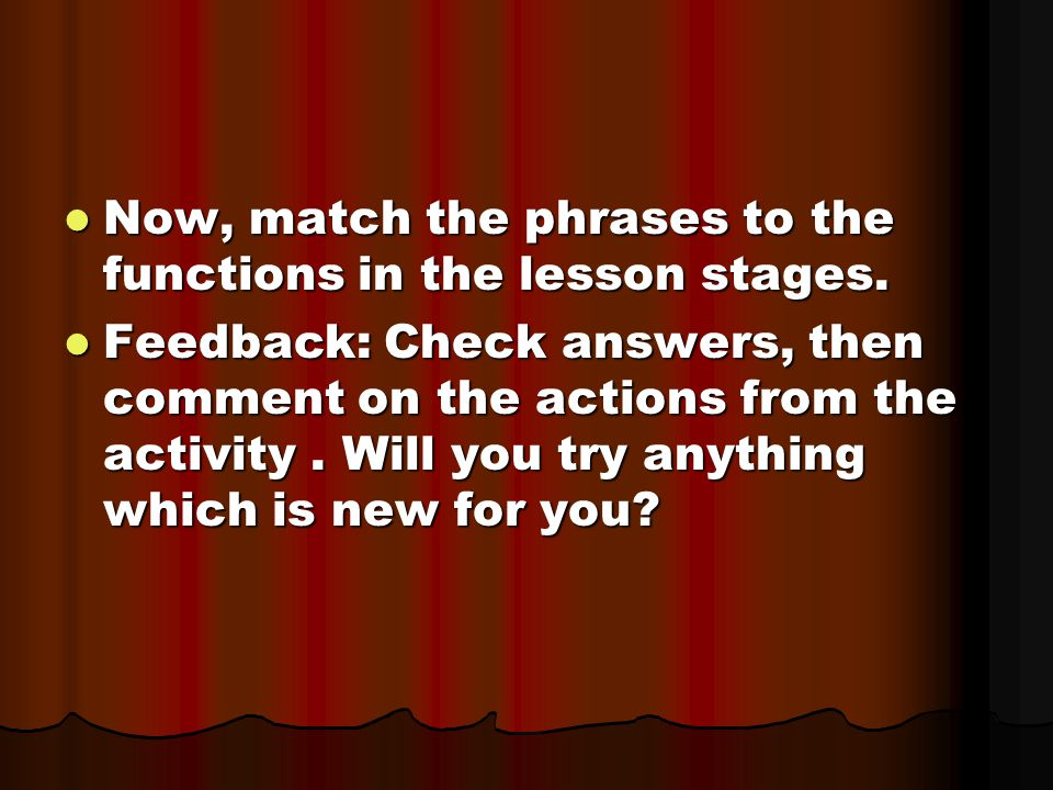 Now, match the phrases to the functions in the lesson stages.