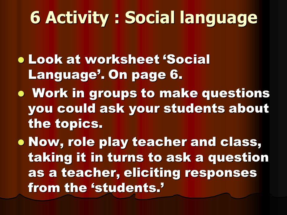 6 Activity : Social language