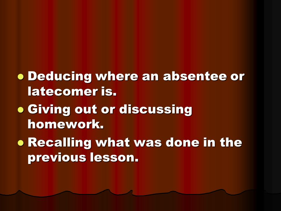 Deducing where an absentee or latecomer is.