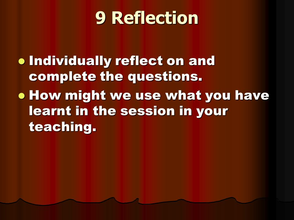 9 Reflection Individually reflect on and complete the questions.