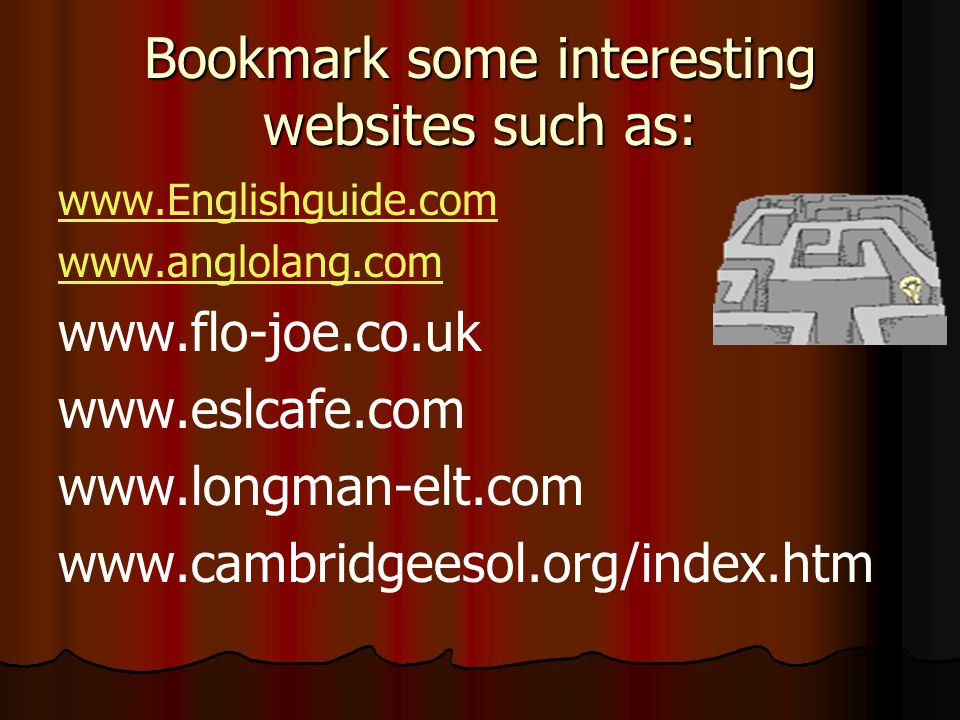 Bookmark some interesting websites such as: