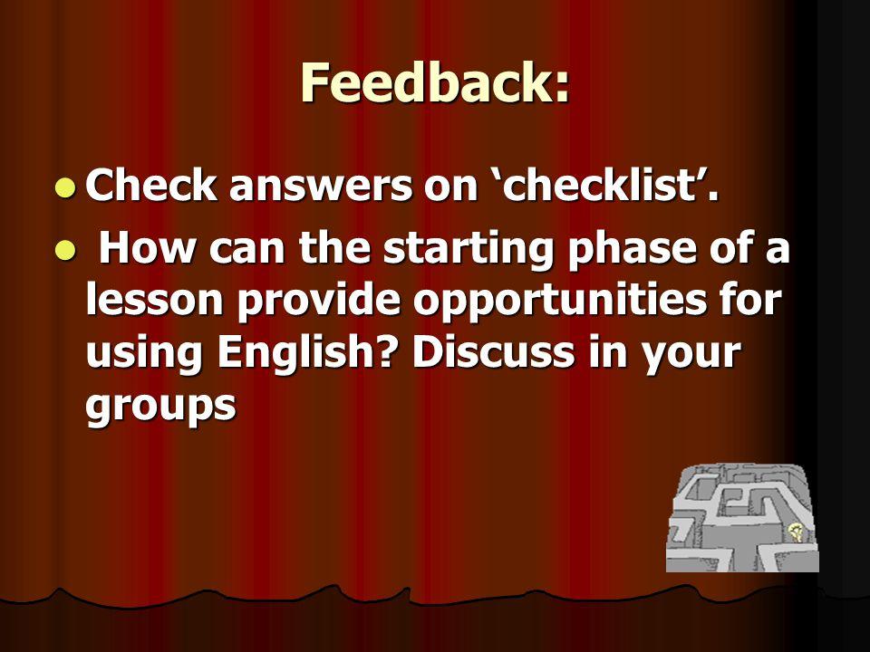 Feedback: Check answers on 'checklist'.