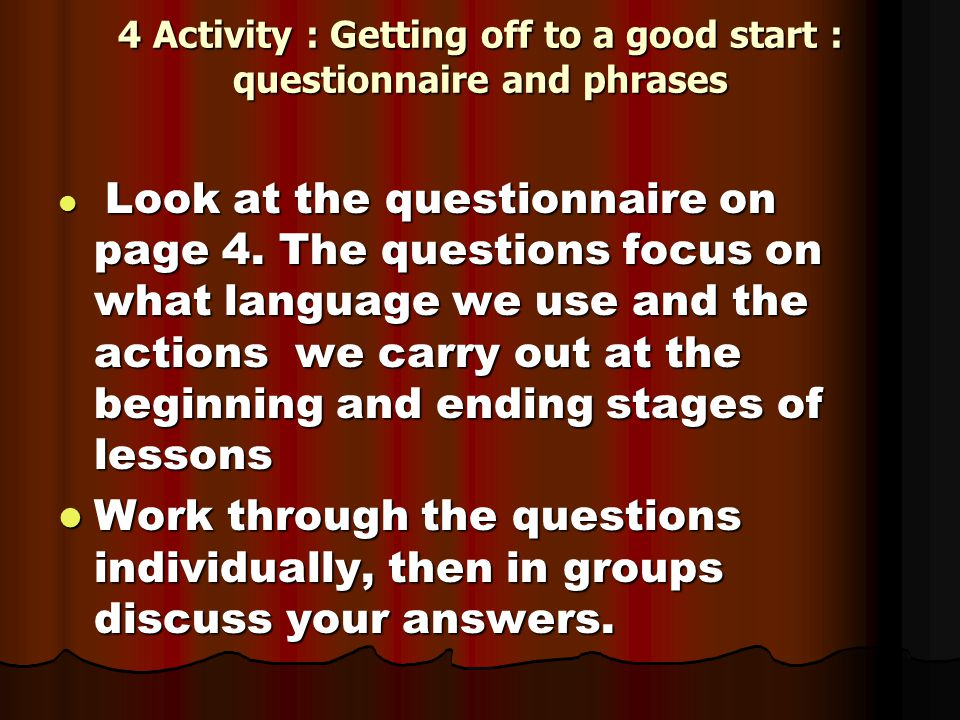 4 Activity : Getting off to a good start : questionnaire and phrases