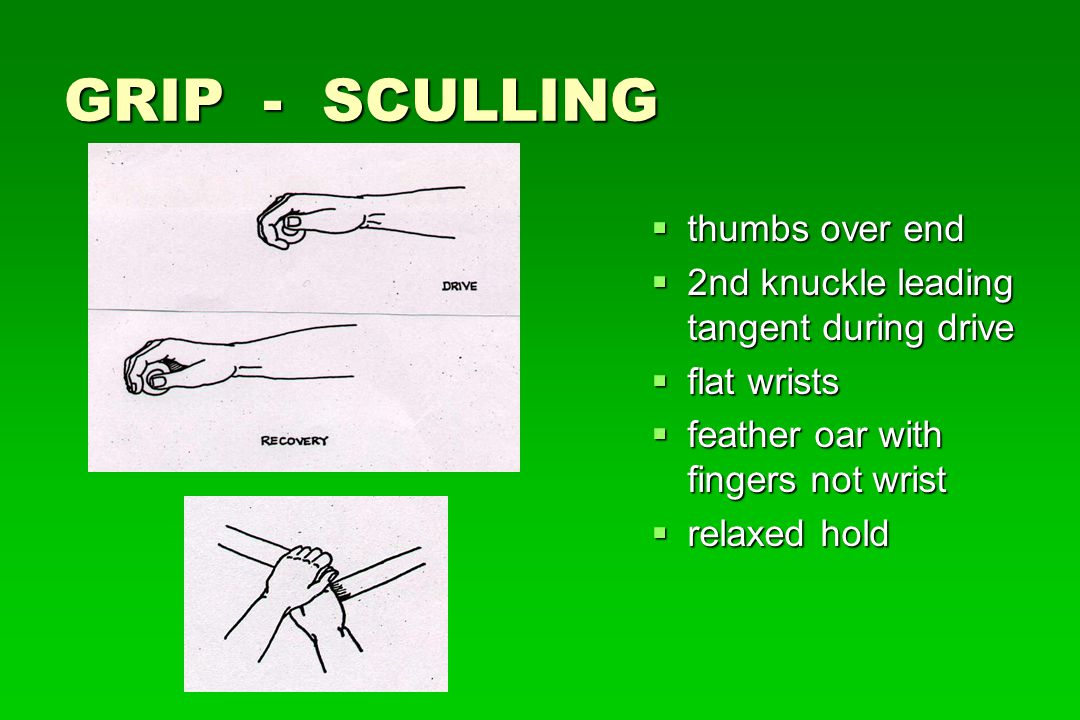 GRIP - SCULLING thumbs over end