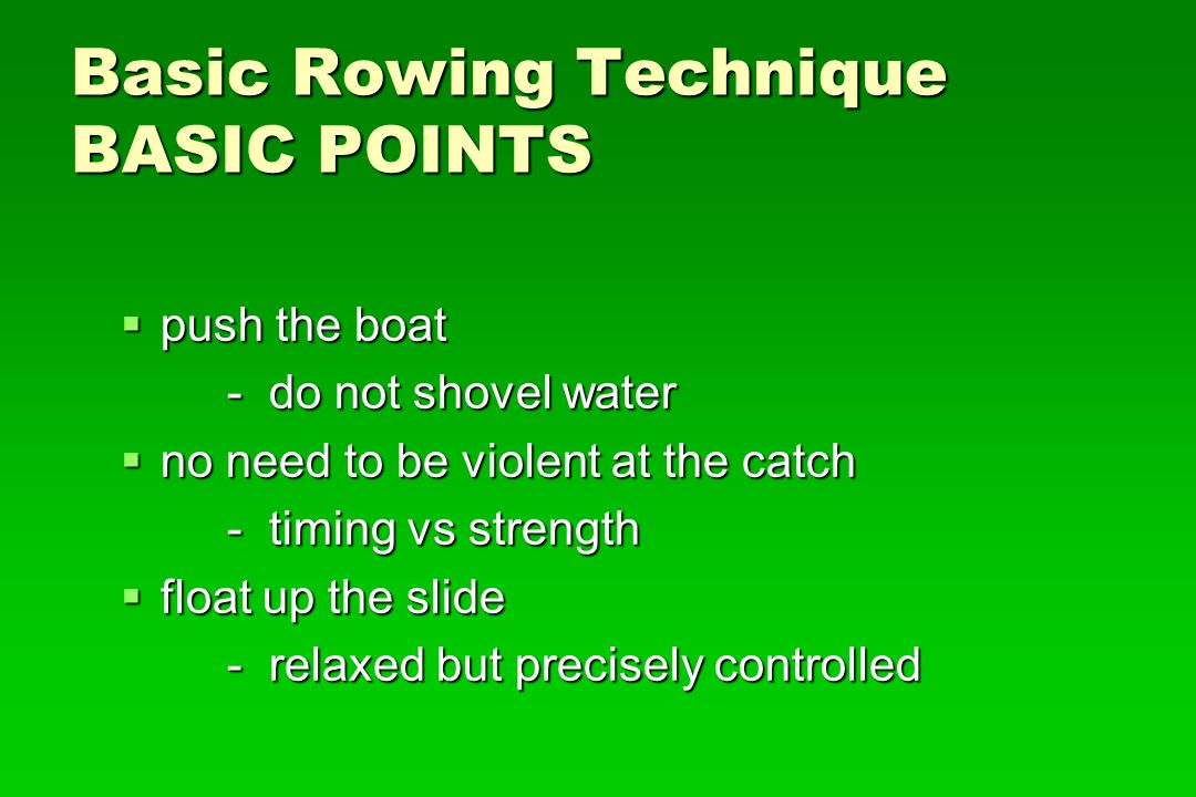 Basic Rowing Technique BASIC POINTS