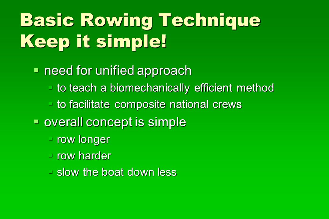 Basic Rowing Technique Keep it simple!