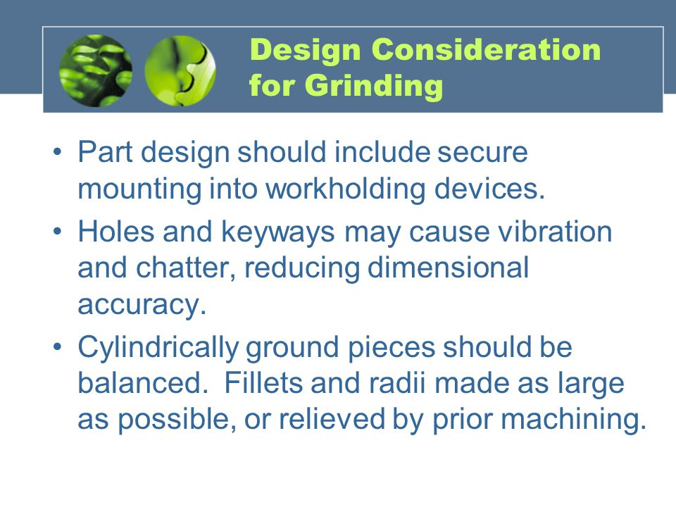 Design Consideration for Grinding