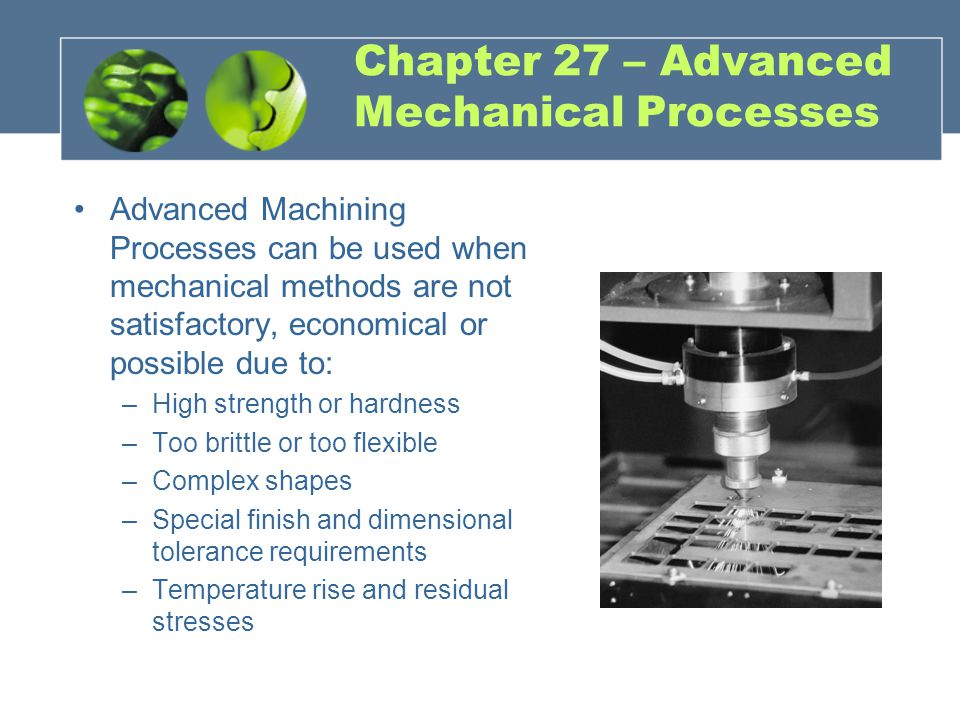 Chapter 27 – Advanced Mechanical Processes
