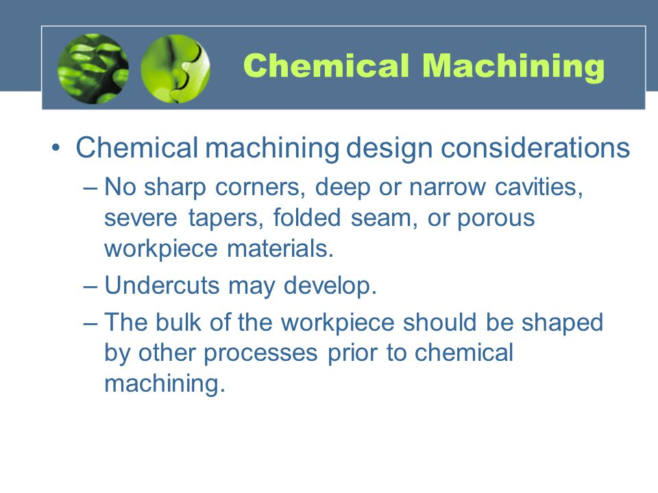 Chemical Machining Chemical machining design considerations