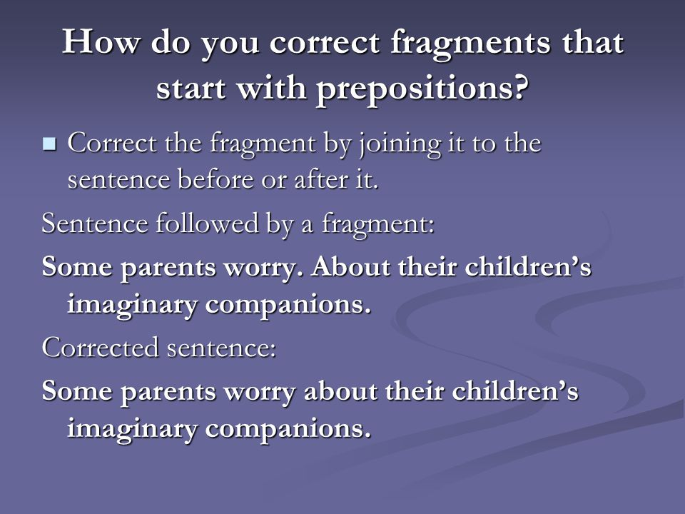 How do you correct fragments that start with prepositions