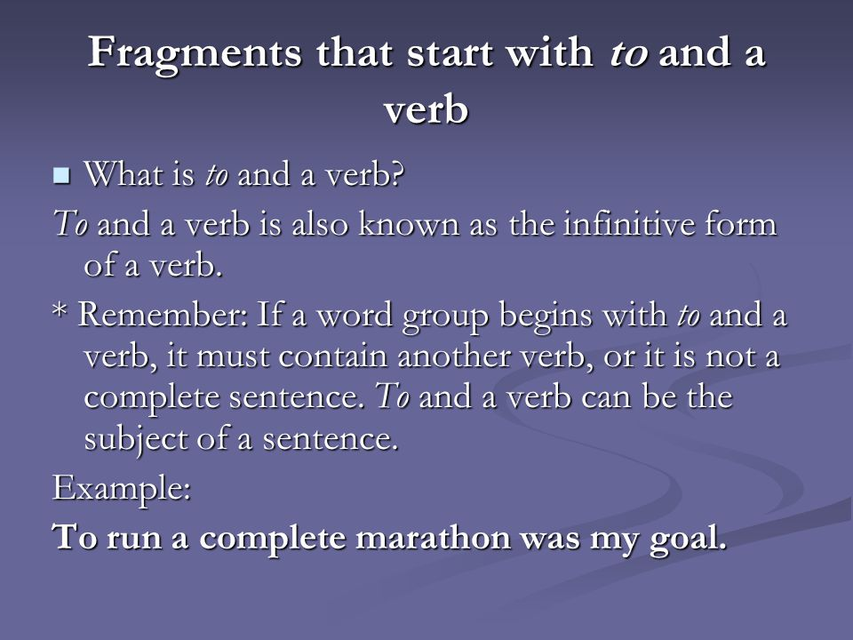 Fragments that start with to and a verb