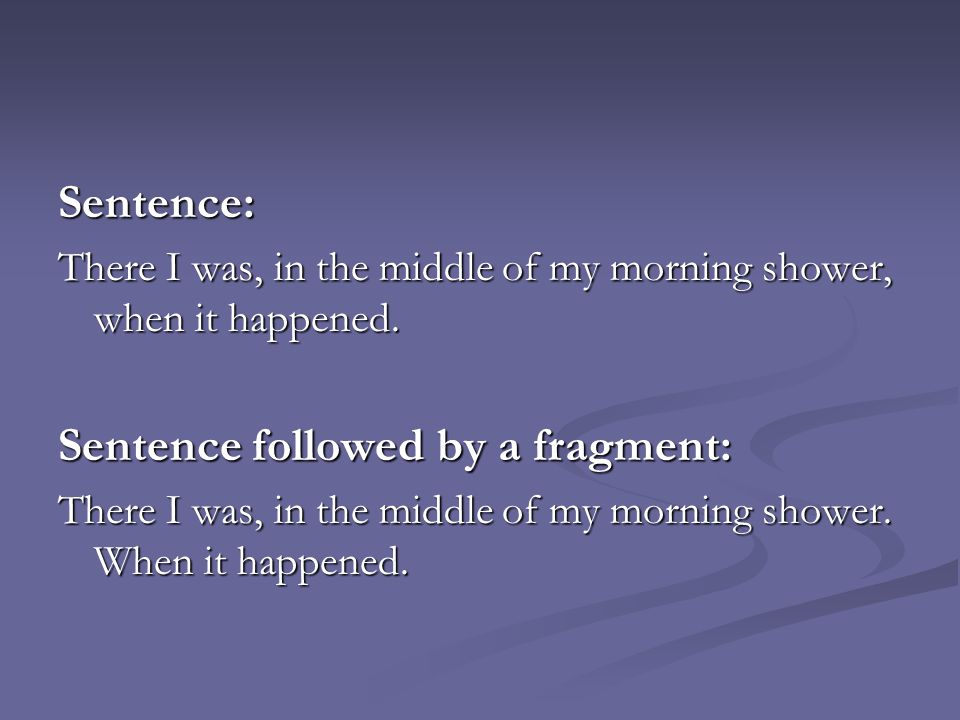 Sentence followed by a fragment: