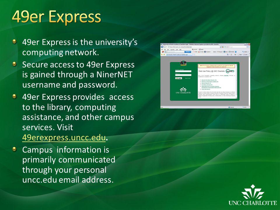 49er Express 49er Express is the university's computing network.