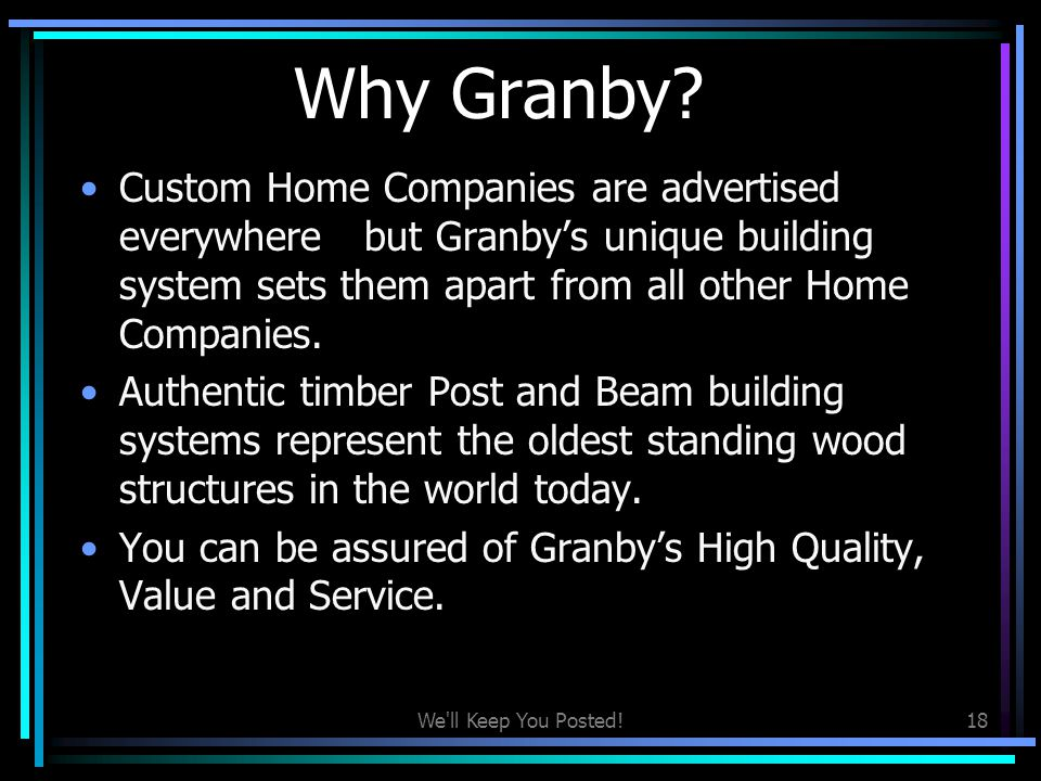 Why Granby Custom Home Companies are advertised everywhere but Granby's unique building system sets them apart from all other Home Companies.