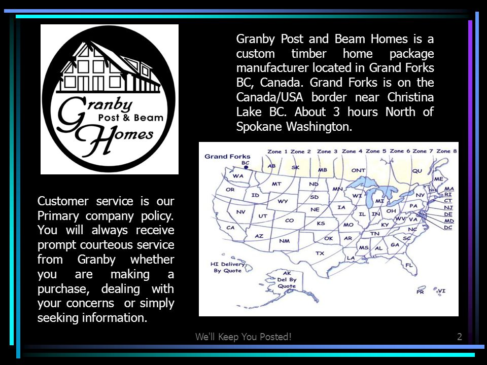 Granby Post and Beam Homes is a custom timber home package manufacturer located in Grand Forks BC, Canada. Grand Forks is on the Canada/USA border near Christina Lake BC. About 3 hours North of Spokane Washington.