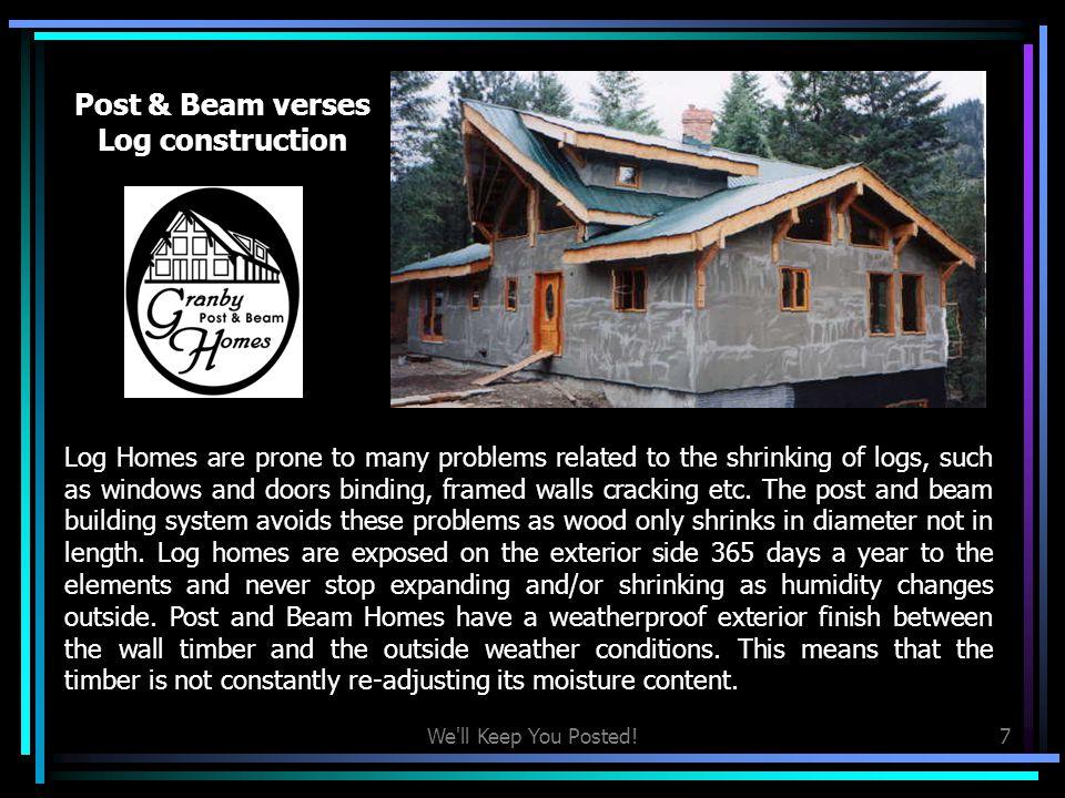 Post & Beam verses Log construction