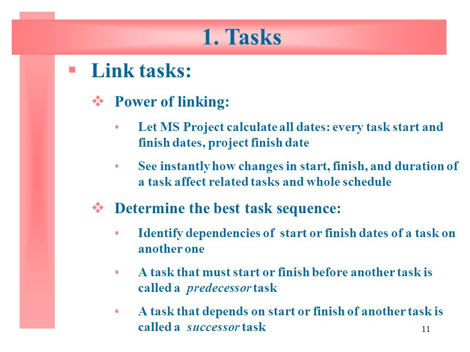 1. Tasks Link tasks: Power of linking:
