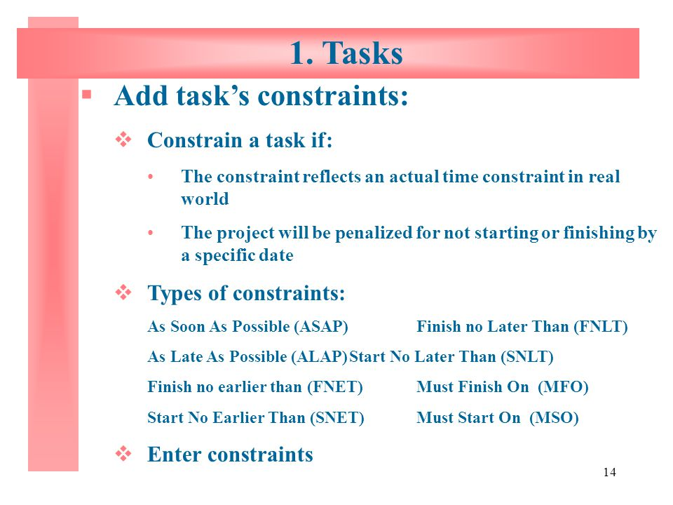 1. Tasks Add task's constraints: Constrain a task if: