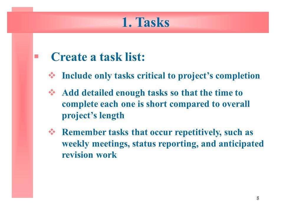1. Tasks Create a task list: