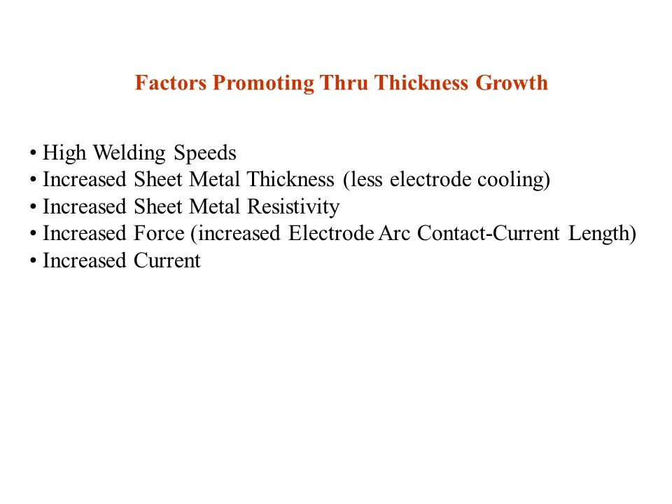 Factors Promoting Thru Thickness Growth