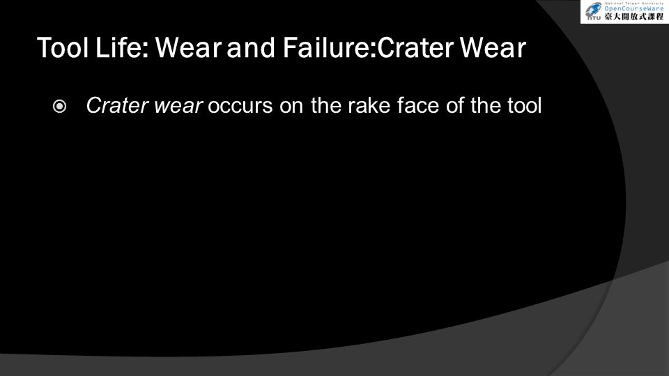 Tool Life: Wear and Failure:Crater Wear