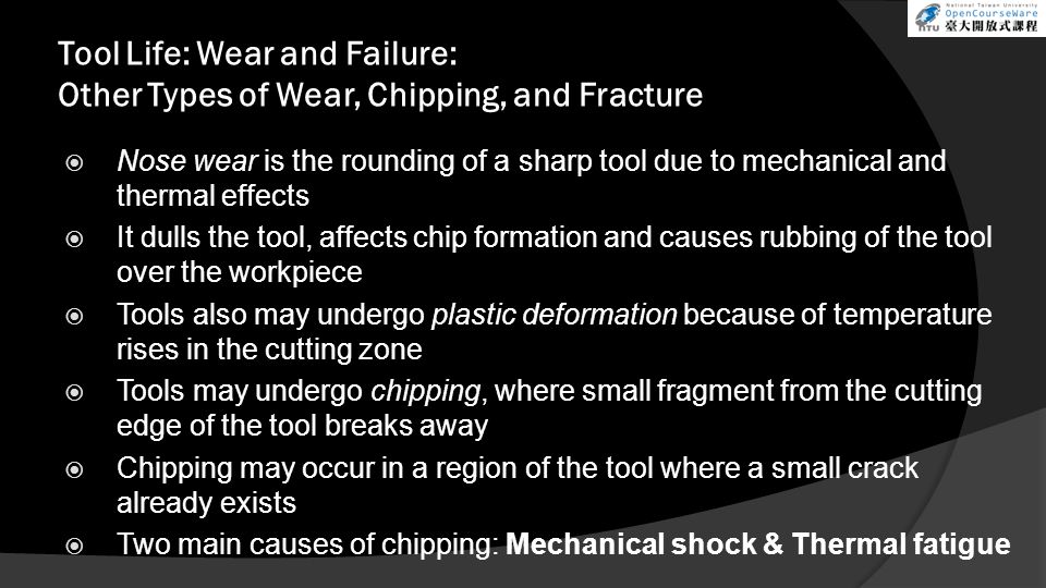 Tool Life: Wear and Failure: Other Types of Wear, Chipping, and Fracture