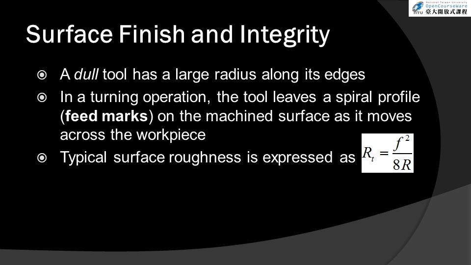 Surface Finish and Integrity
