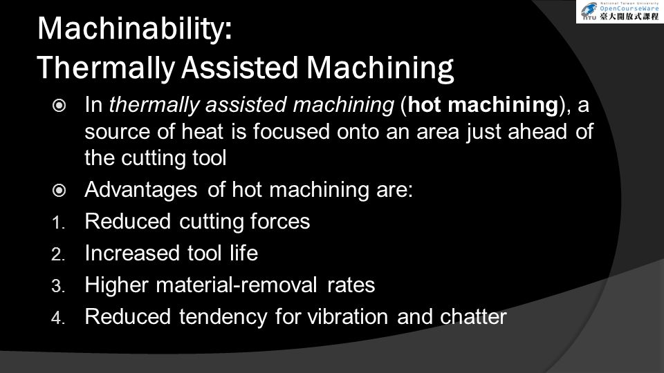 Machinability: Thermally Assisted Machining