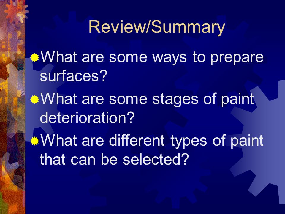 Review/Summary What are some ways to prepare surfaces