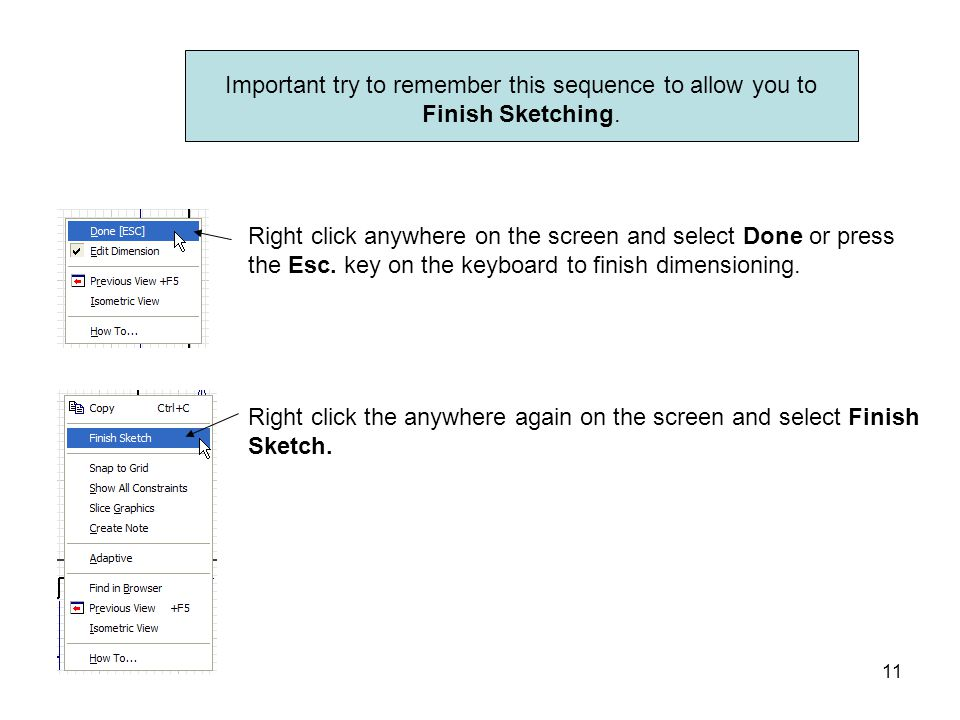Important try to remember this sequence to allow you to Finish Sketching.
