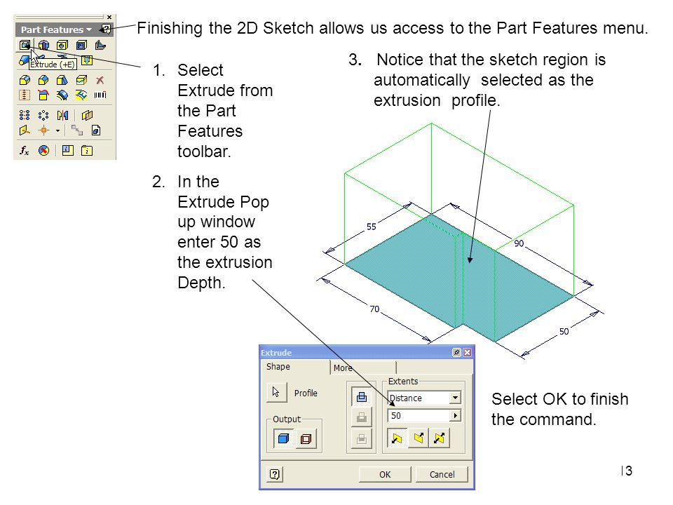 Finishing the 2D Sketch allows us access to the Part Features menu.