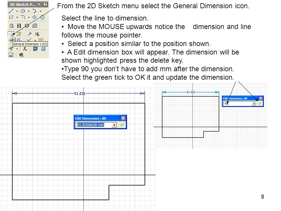 From the 2D Sketch menu select the General Dimension icon.
