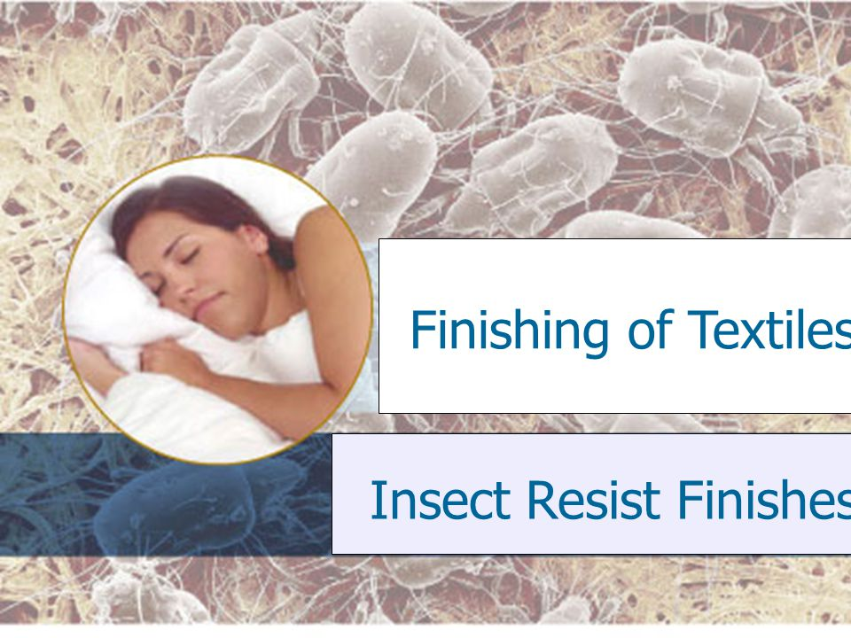 Insect Resist Finishes.