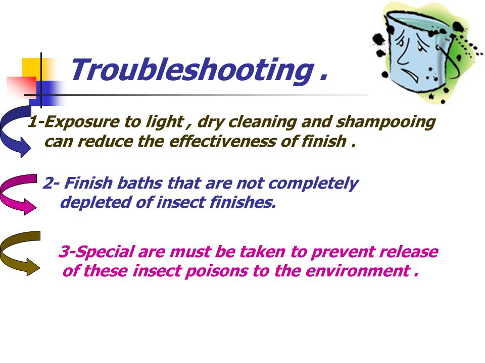 Troubleshooting . 1-Exposure to light , dry cleaning and shampooing can reduce the effectiveness of finish .