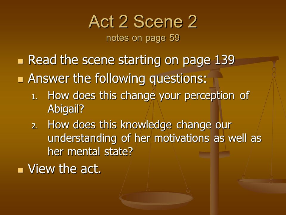 Act 2 Scene 2 notes on page 59 Read the scene starting on page 139