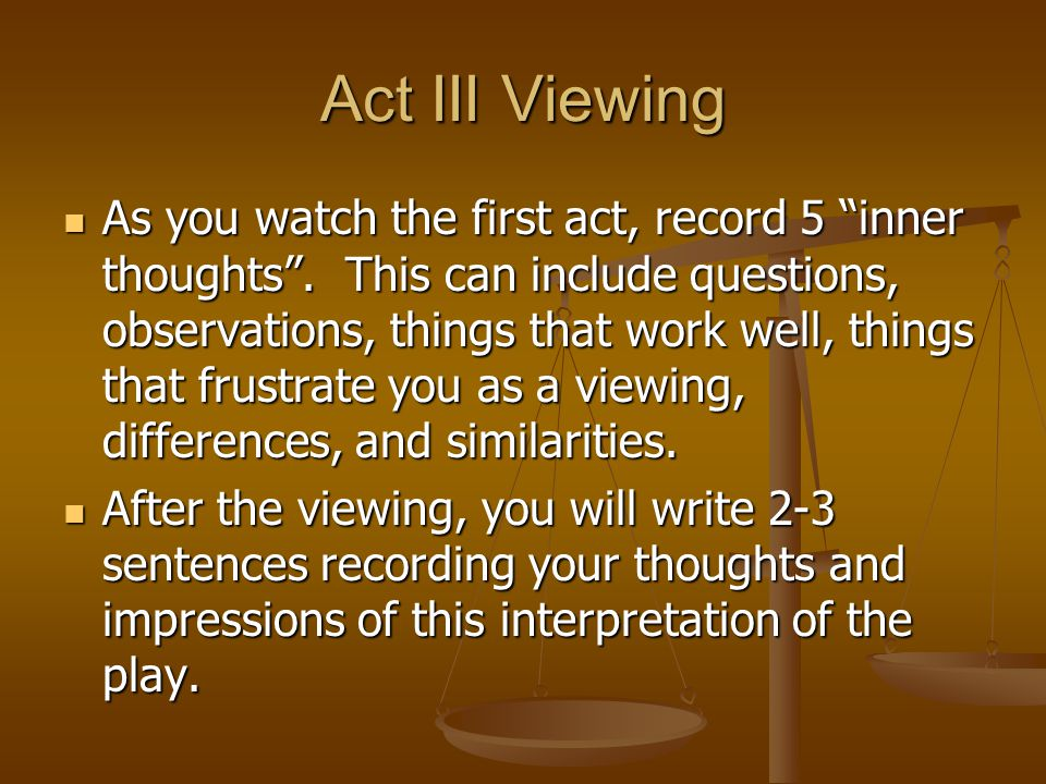 Act III Viewing