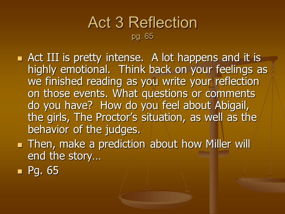Act 3 Reflection pg. 65