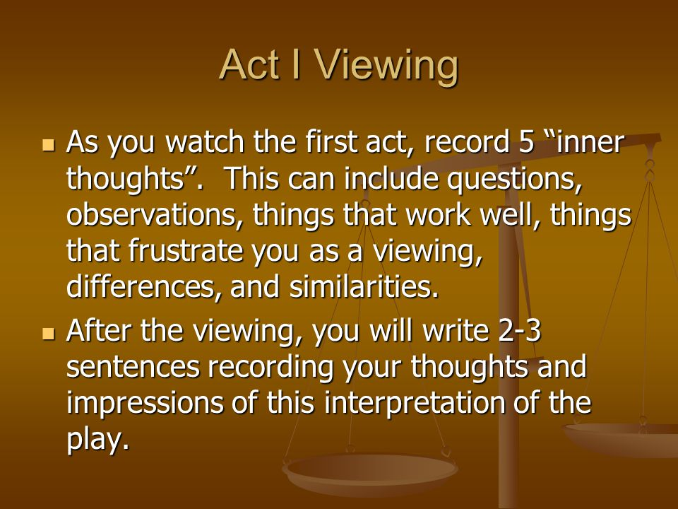 Act I Viewing
