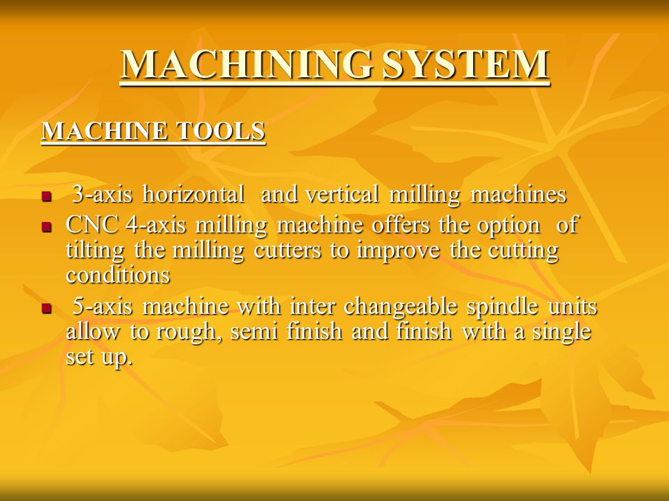 MACHINING SYSTEM MACHINE TOOLS