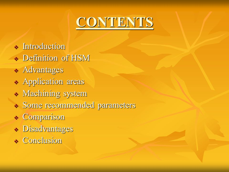 CONTENTS Introduction Definition of HSM Advantages Application areas