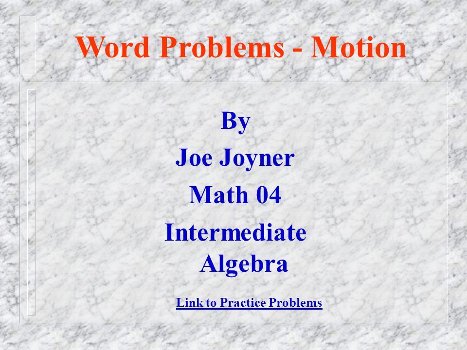 Word Problems - Motion By Joe Joyner Math 04 Intermediate Algebra