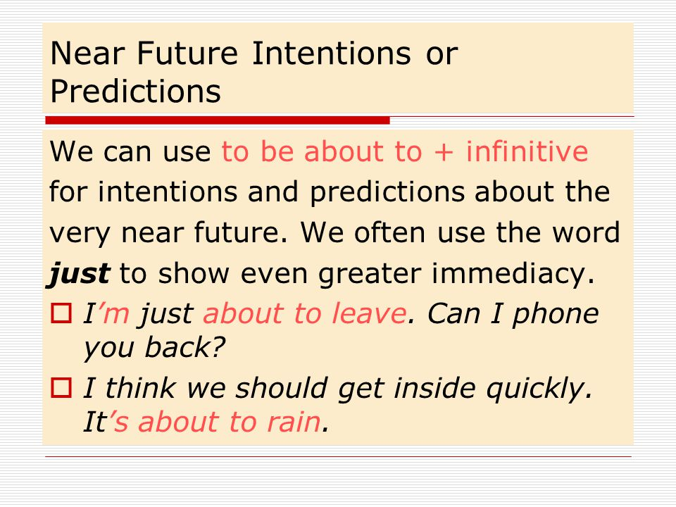 Near Future Intentions or Predictions