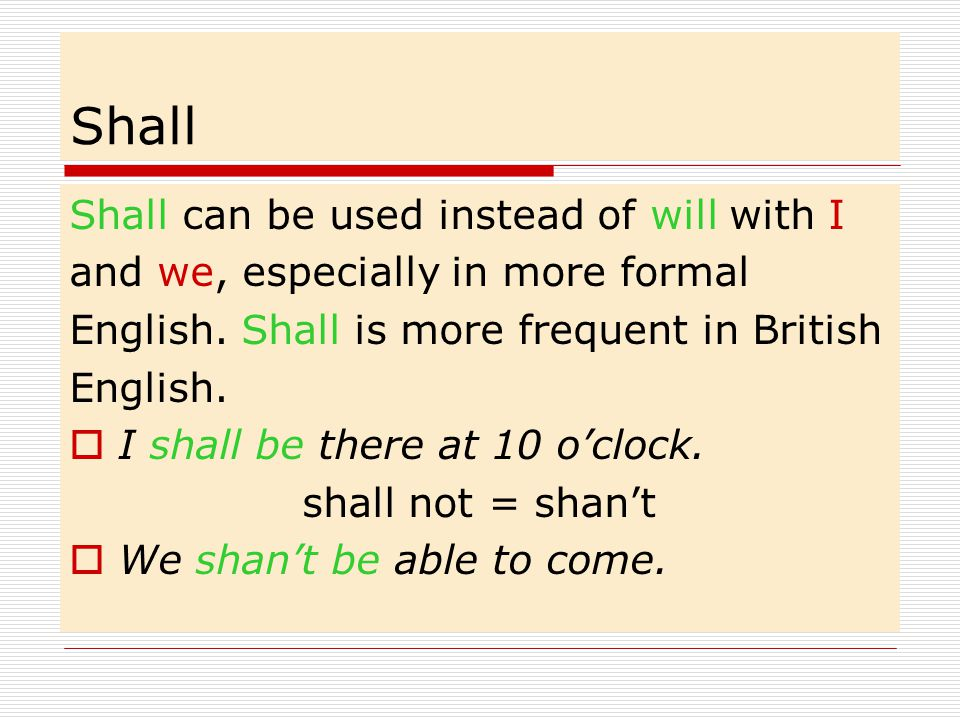 Shall Shall can be used instead of will with I