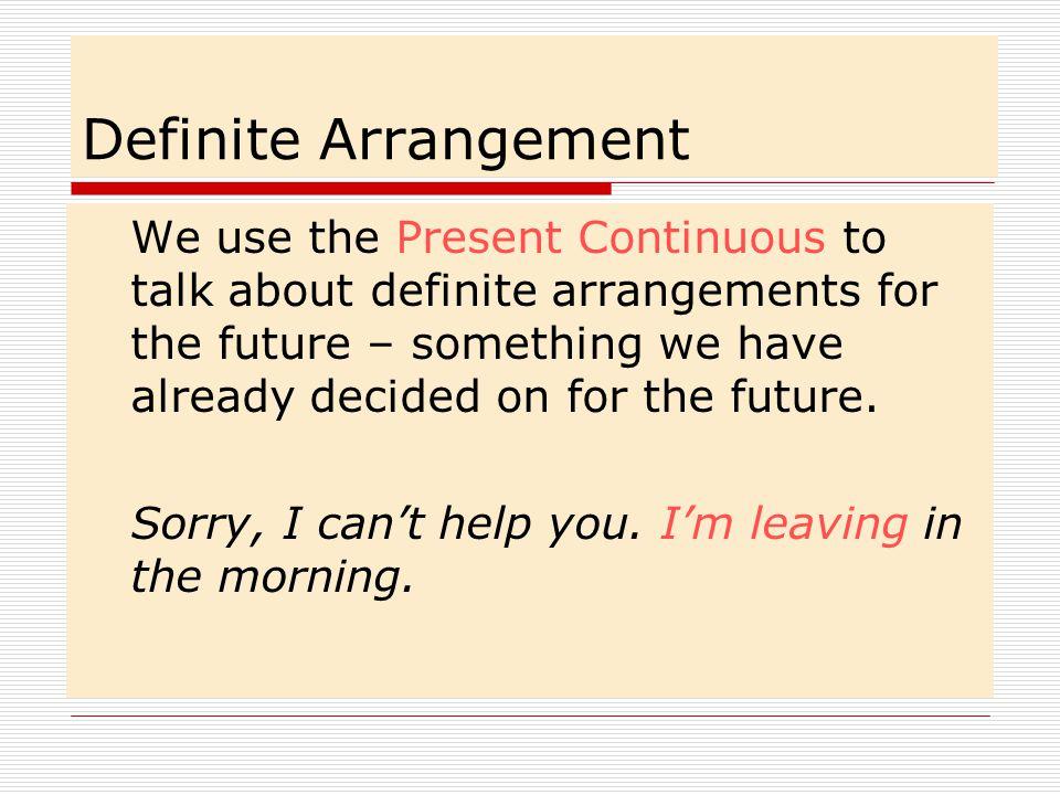 Definite Arrangement